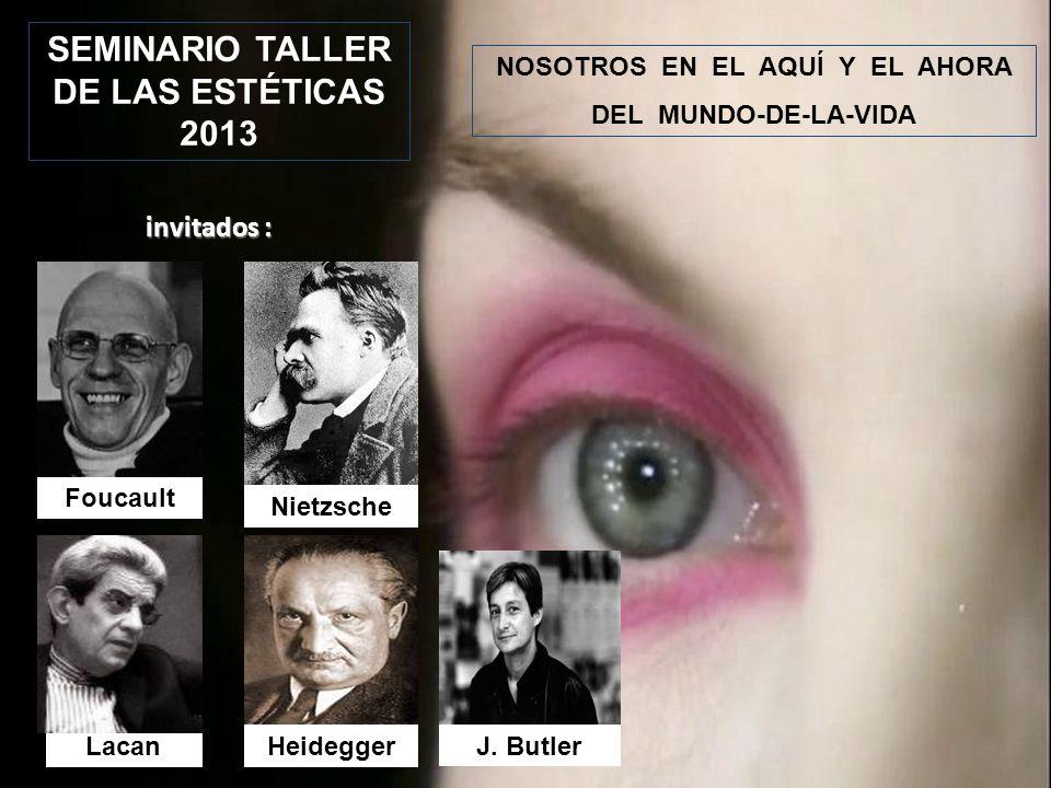 SEMINARIO TALLER DE LAS ESTÉTICAS 2013 NOSOTROS EN EL AQUÍ Y EL AHORA