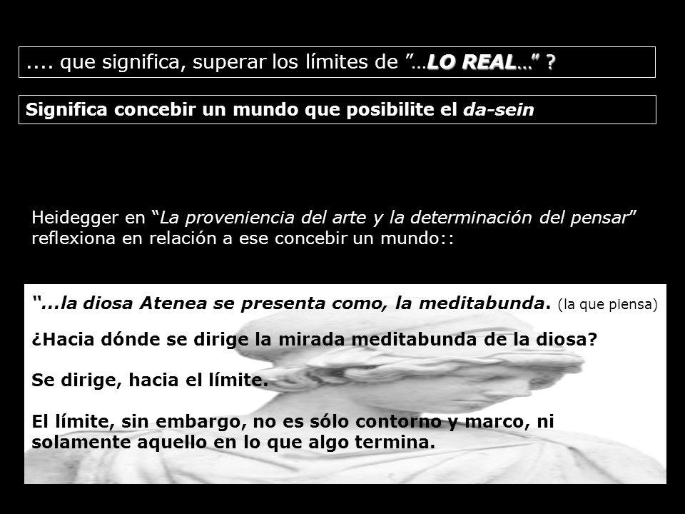 .... que significa, superar los límites de …LO REAL…