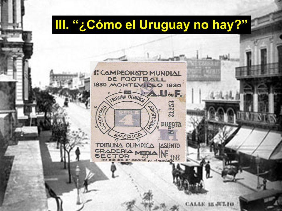 III. ¿Cómo el Uruguay no hay