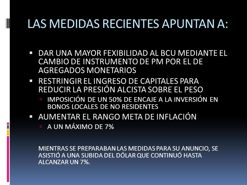 LAS MEDIDAS RECIENTES APUNTAN A:
