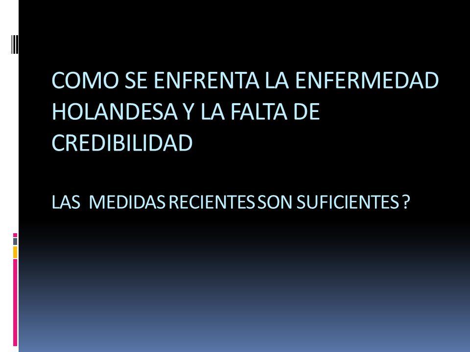 COMO SE ENFRENTA LA ENFERMEDAD HOLANDESA Y LA FALTA DE CREDIBILIDAD LAS MEDIDAS RECIENTES SON SUFICIENTES