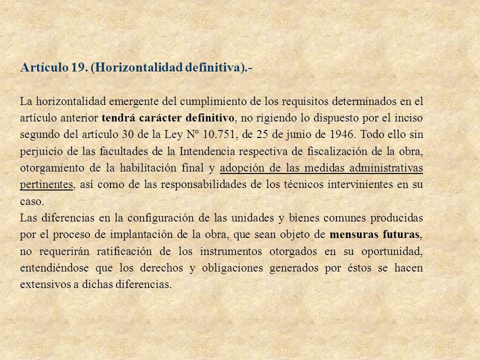 Artículo 19. (Horizontalidad definitiva).-