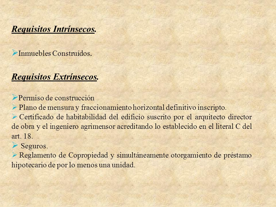 Requisitos Intrínsecos. Inmuebles Construídos. Requisitos Extrínsecos.