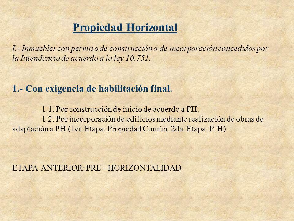 Propiedad Horizontal 1.- Con exigencia de habilitación final.