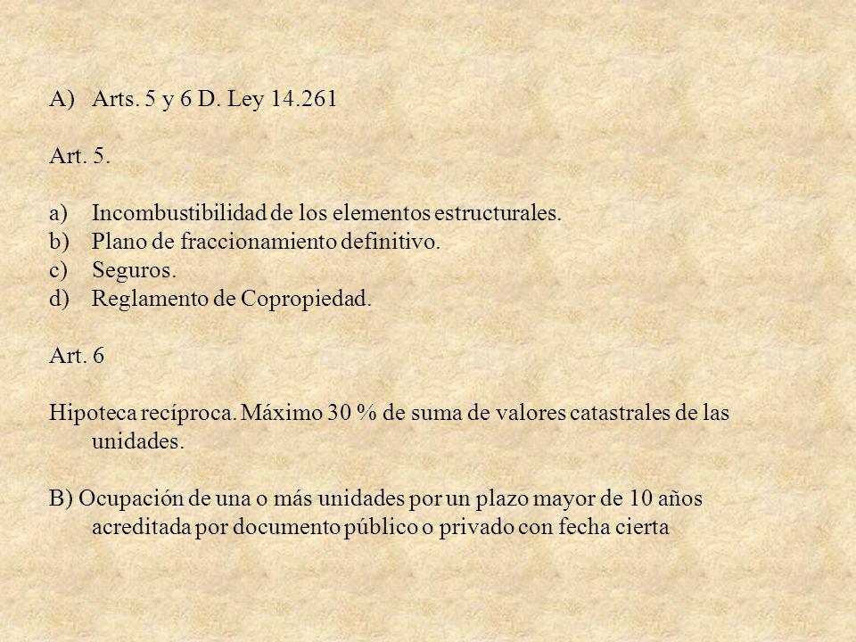Arts. 5 y 6 D. Ley 14.261 Art. 5. Incombustibilidad de los elementos estructurales. Plano de fraccionamiento definitivo.