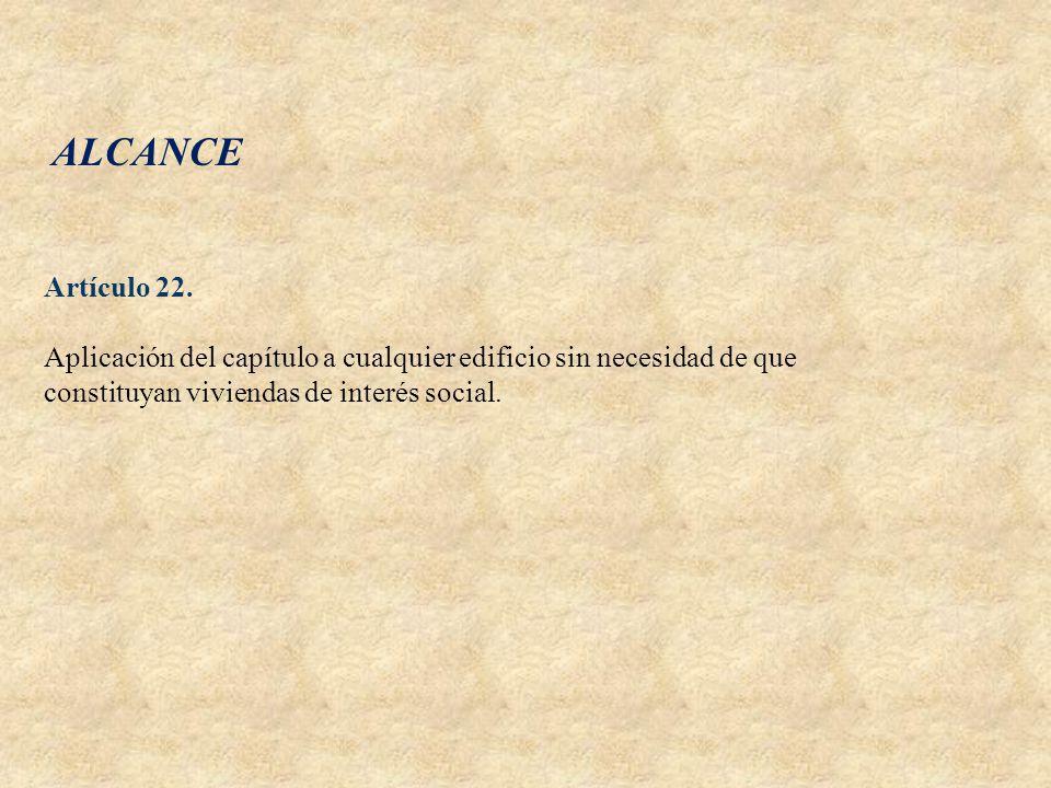 ALCANCE Artículo 22.