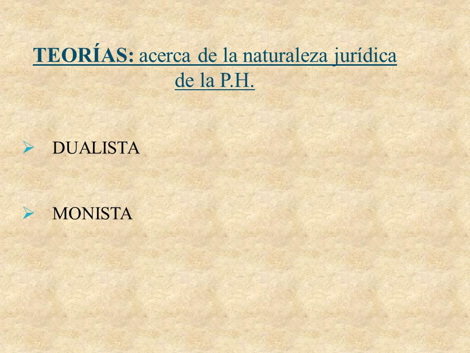 TEORÍAS: acerca de la naturaleza jurídica de la P.H.