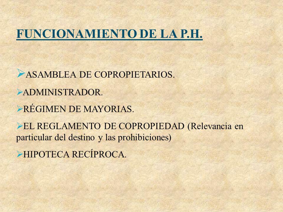 FUNCIONAMIENTO DE LA P.H. ASAMBLEA DE COPROPIETARIOS.