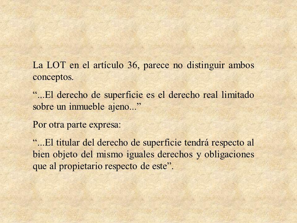 La LOT en el artículo 36, parece no distinguir ambos conceptos.