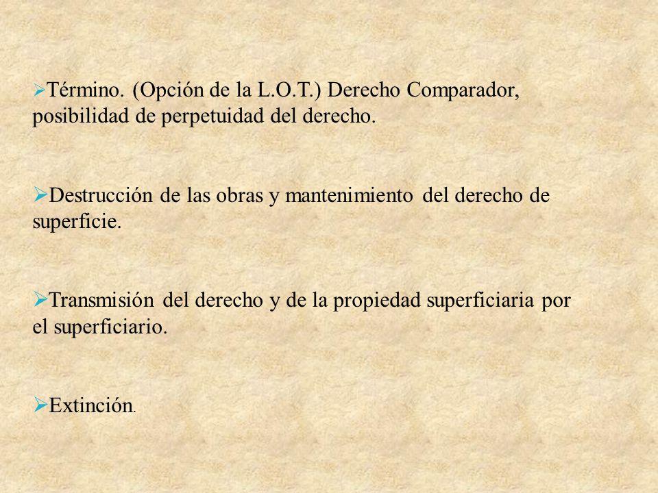 Destrucción de las obras y mantenimiento del derecho de superficie.