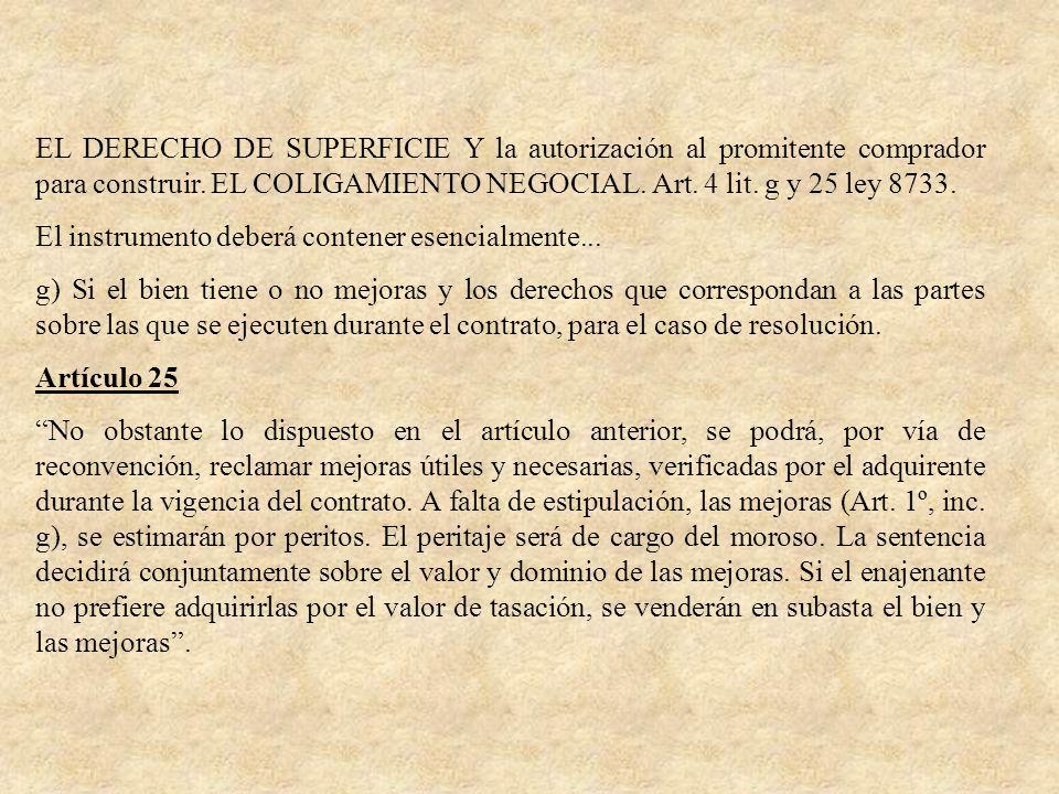 EL DERECHO DE SUPERFICIE Y la autorización al promitente comprador para construir. EL COLIGAMIENTO NEGOCIAL. Art. 4 lit. g y 25 ley 8733.