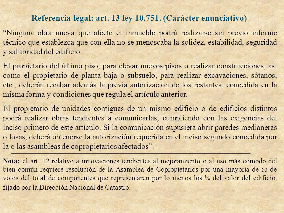 Referencia legal: art. 13 ley 10.751. (Carácter enunciativo)