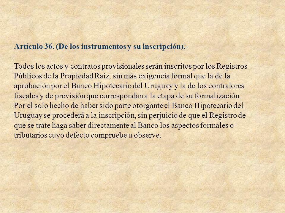 Artículo 36. (De los instrumentos y su inscripción).-