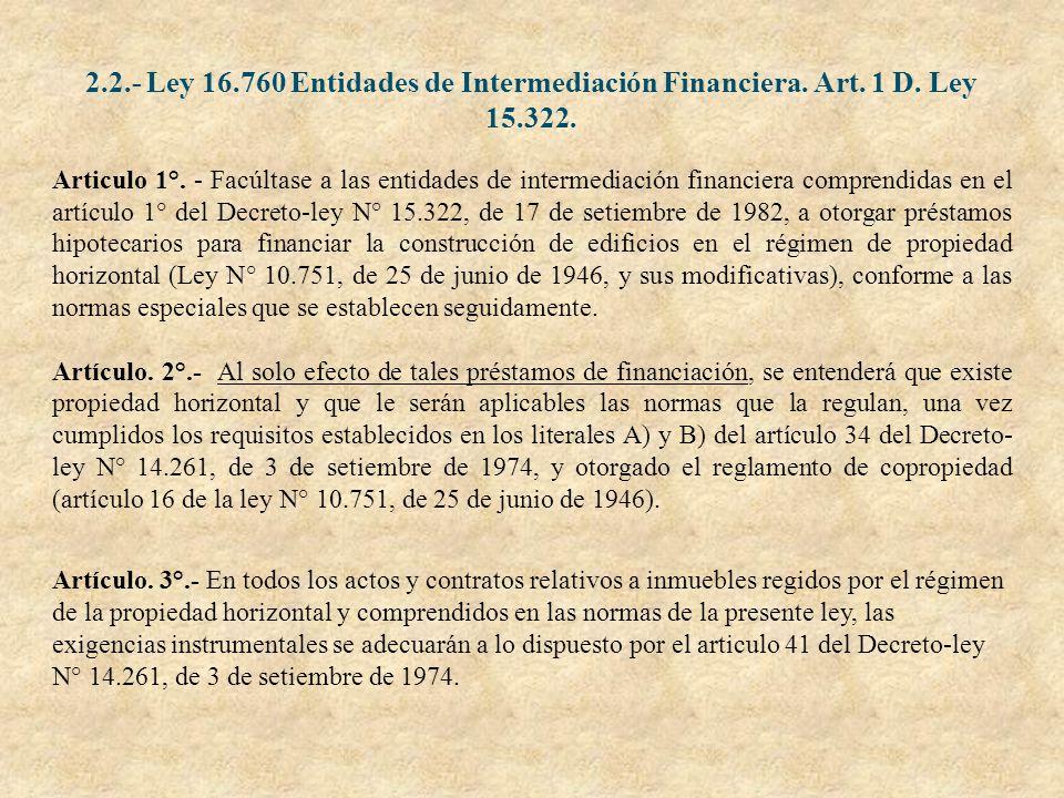 2. 2. - Ley 16. 760 Entidades de Intermediación Financiera. Art. 1 D