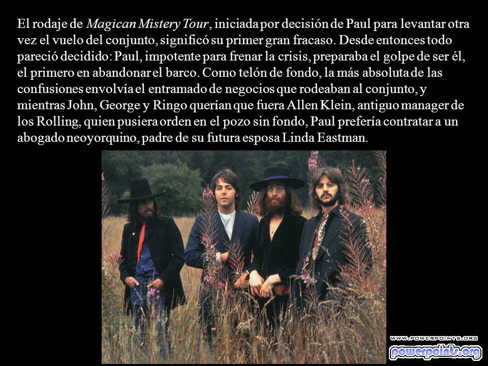 El rodaje de Magican Mistery Tour, iniciada por decisión de Paul para levantar otra vez el vuelo del conjunto, significó su primer gran fracaso.