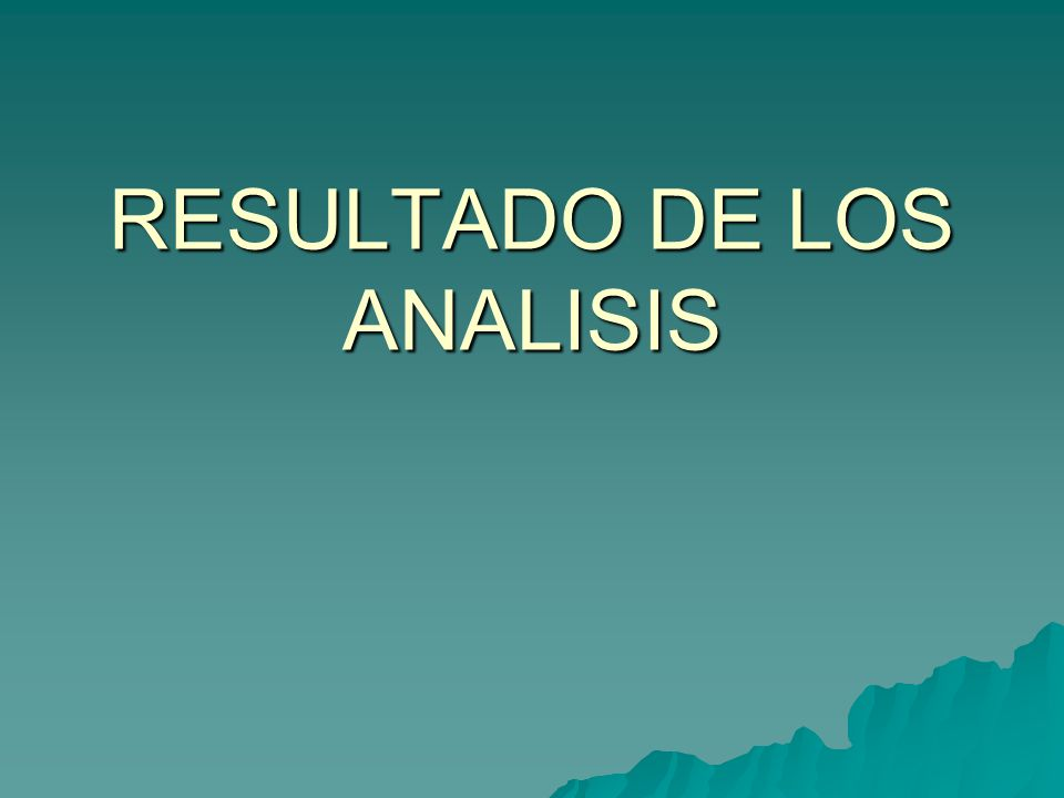 RESULTADO DE LOS ANALISIS