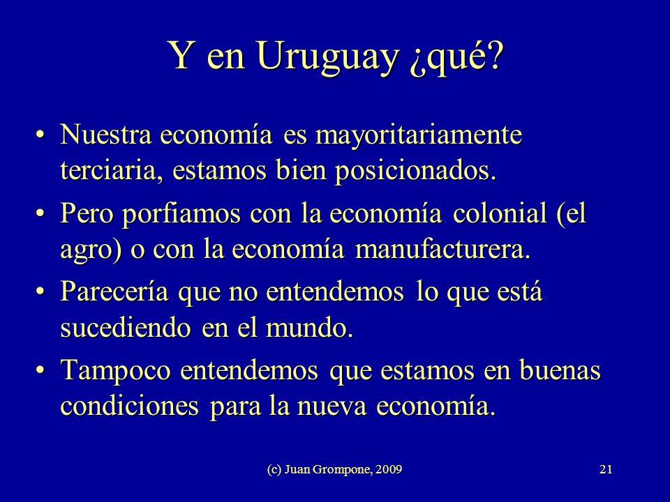 Y en Uruguay ¿qué Nuestra economía es mayoritariamente terciaria, estamos bien posicionados.