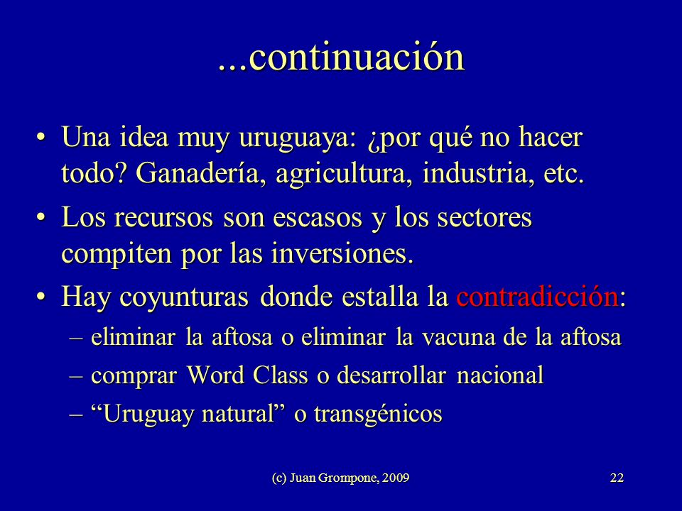 ...continuación Una idea muy uruguaya: ¿por qué no hacer todo Ganadería, agricultura, industria, etc.