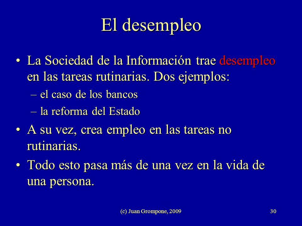 El desempleo La Sociedad de la Información trae desempleo en las tareas rutinarias. Dos ejemplos: el caso de los bancos.