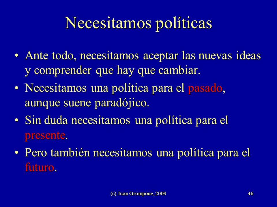 Necesitamos políticas