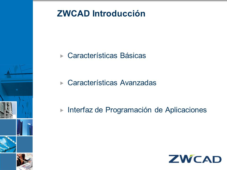 ZWCAD Introducción Características Básicas Características Avanzadas