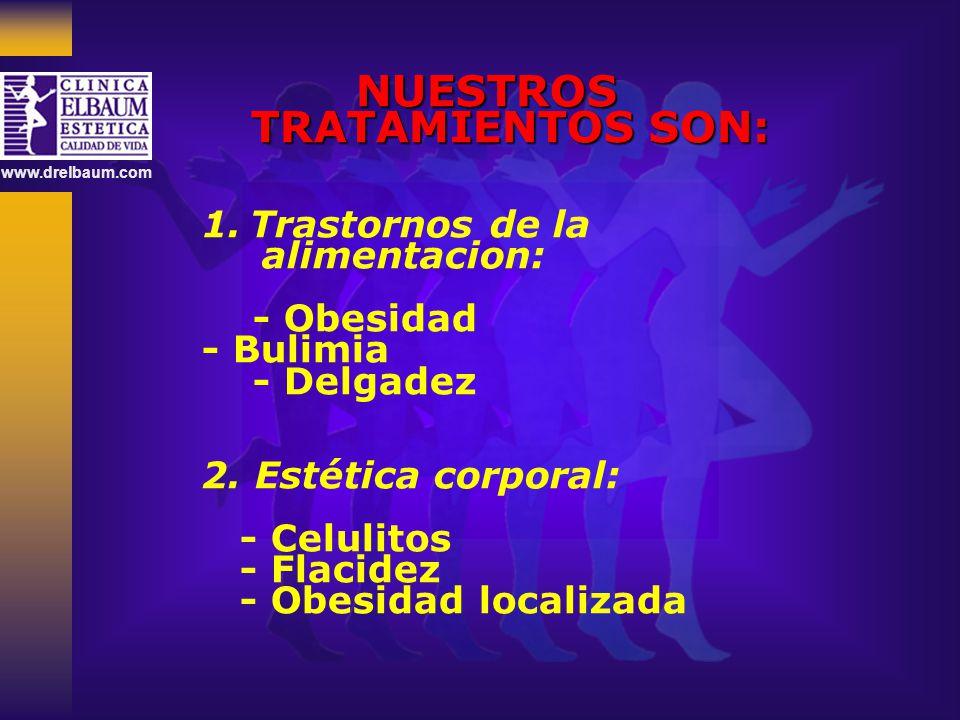 NUESTROS TRATAMIENTOS SON:
