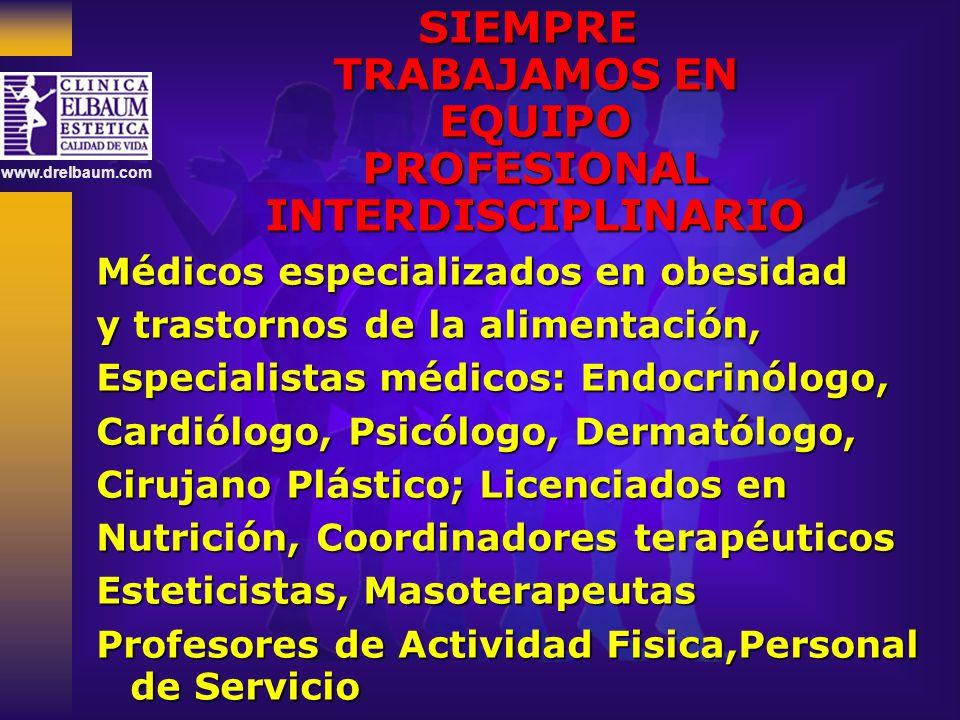 SIEMPRE TRABAJAMOS EN EQUIPO PROFESIONAL INTERDISCIPLINARIO