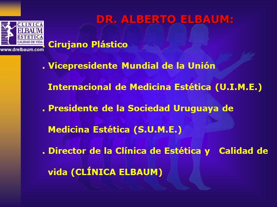 DR. ALBERTO ELBAUM: . Cirujano Plástico