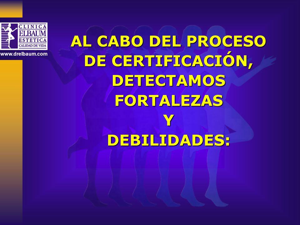 AL CABO DEL PROCESO DE CERTIFICACIÓN, DETECTAMOS FORTALEZAS Y DEBILIDADES:
