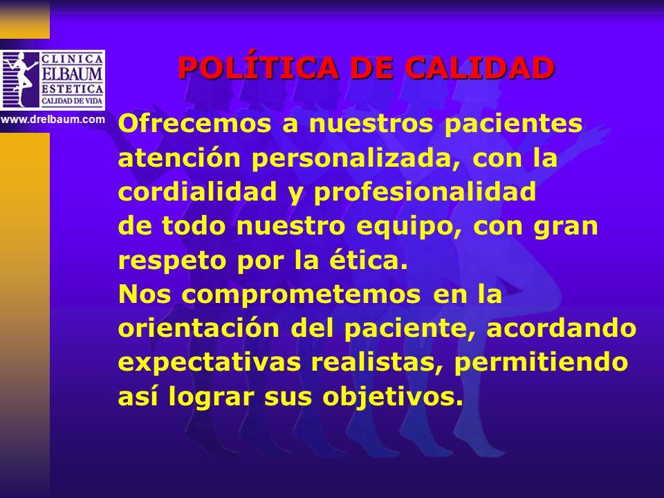 POLÍTICA DE CALIDAD Ofrecemos a nuestros pacientes