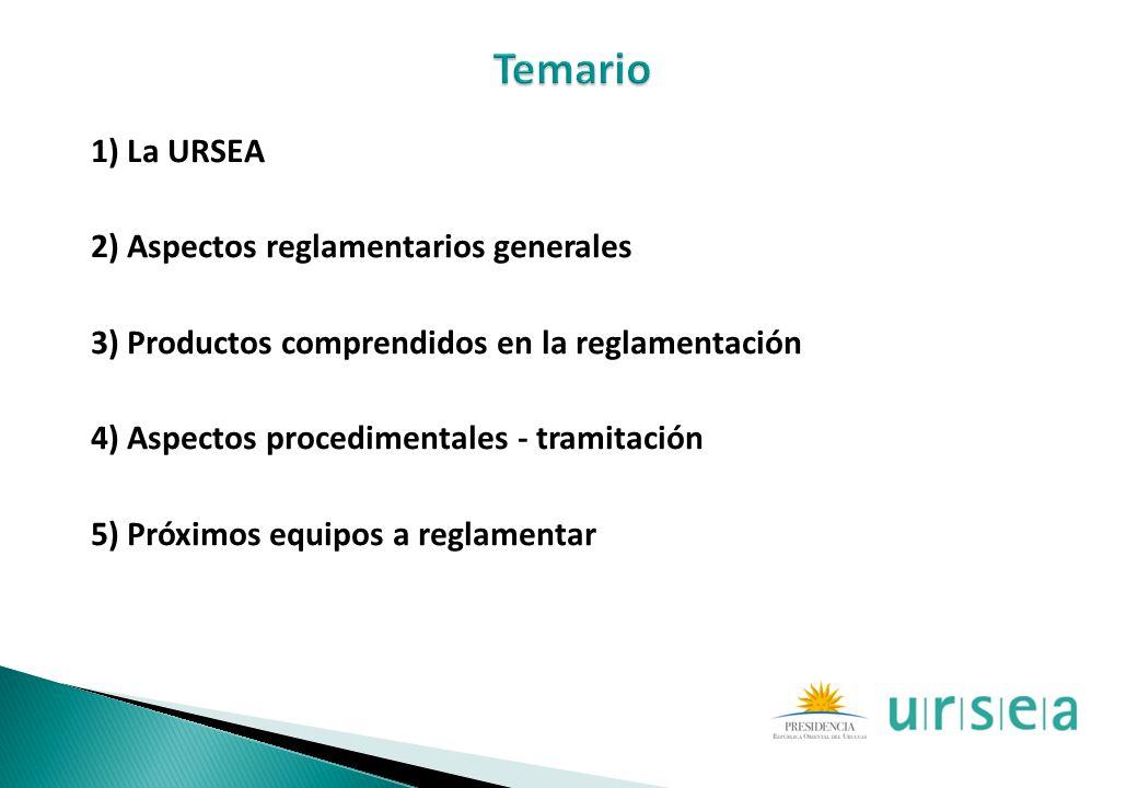 Temario 1) La URSEA 2) Aspectos reglamentarios generales