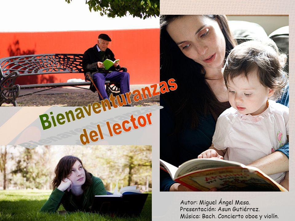 Bienaventuranzas del lector Autor: Miguel Ángel Mesa.