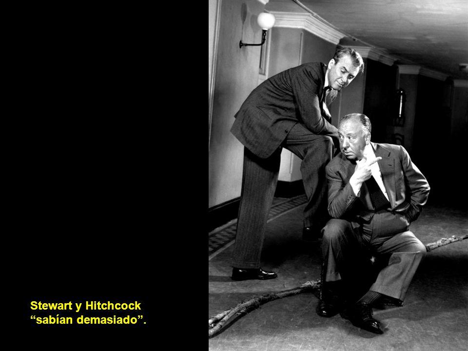 Stewart y Hitchcock sabían demasiado .