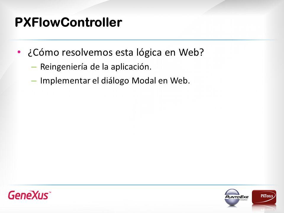 PXFlowController ¿Cómo resolvemos esta lógica en Web