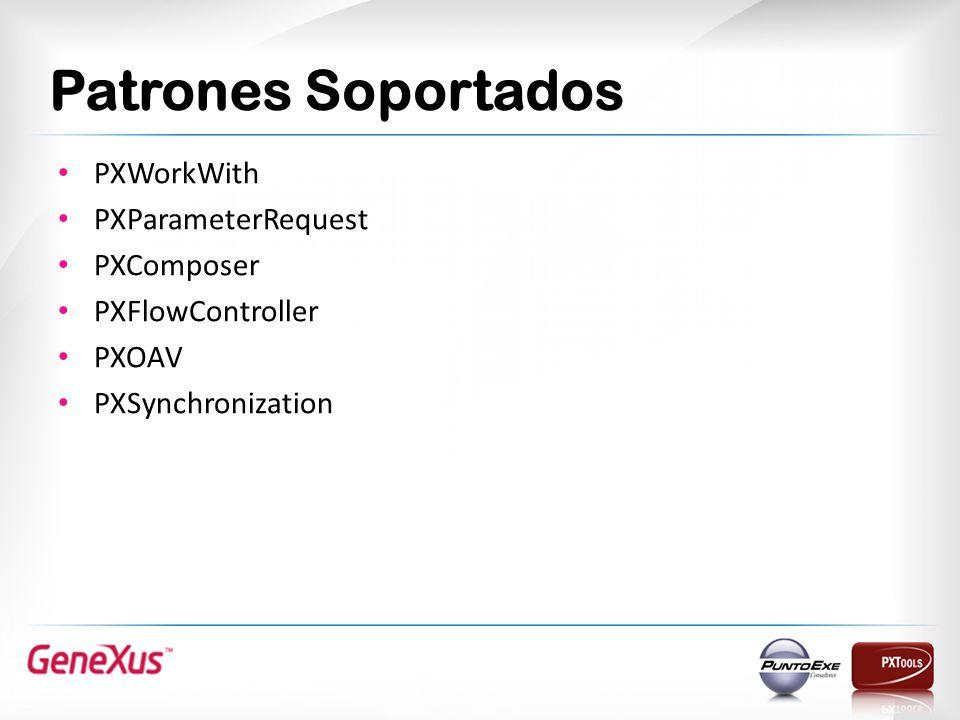 Patrones Soportados PXWorkWith PXParameterRequest PXComposer