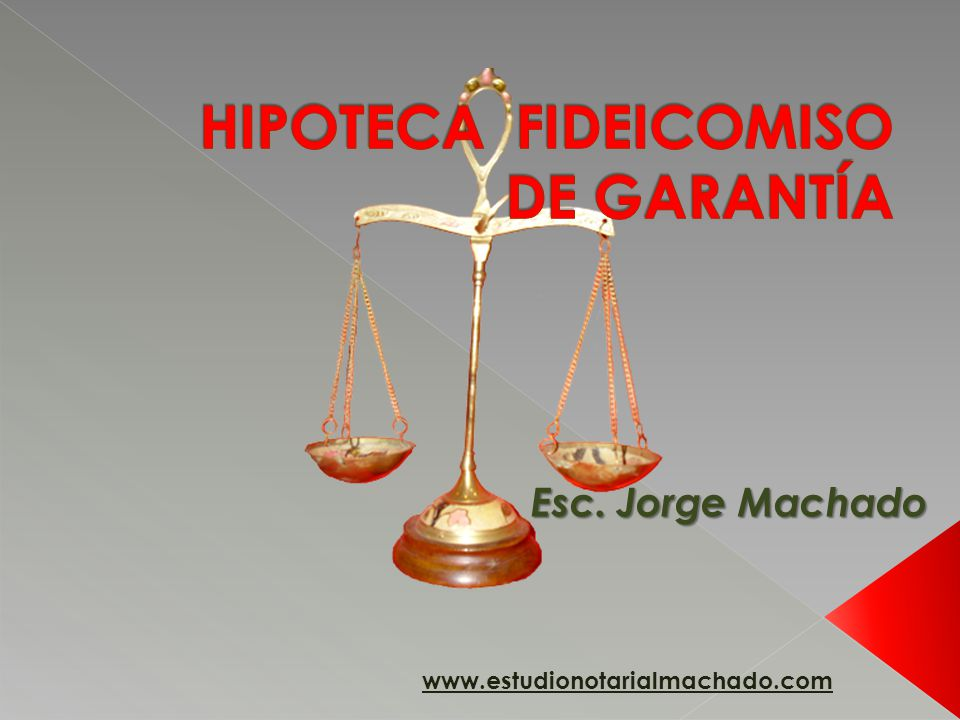 HIPOTECA FIDEICOMISO DE GARANTÍA