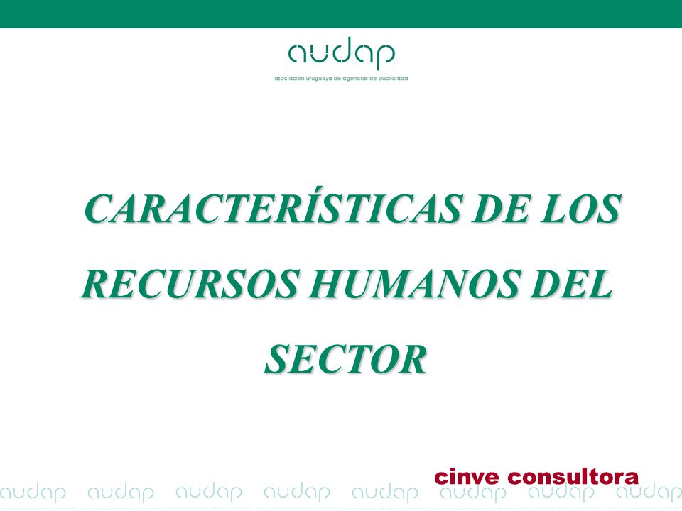CARACTERÍSTICAS DE LOS RECURSOS HUMANOS DEL SECTOR