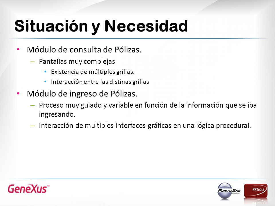 Situación y Necesidad Módulo de consulta de Pólizas.