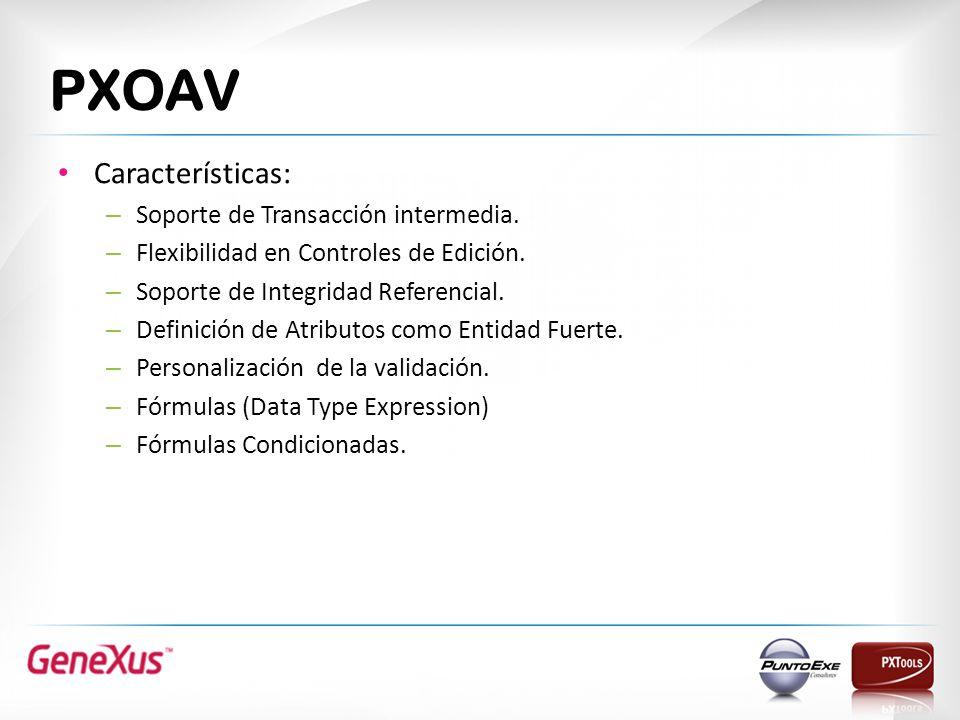 PXOAV Características: Soporte de Transacción intermedia.