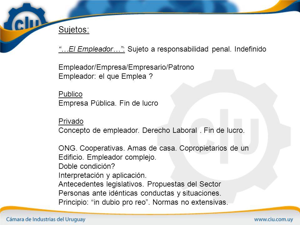 Sujetos: …El Empleador… : Sujeto a responsabilidad penal. Indefinido
