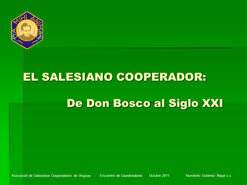EL SALESIANO COOPERADOR: De Don Bosco al Siglo XXI