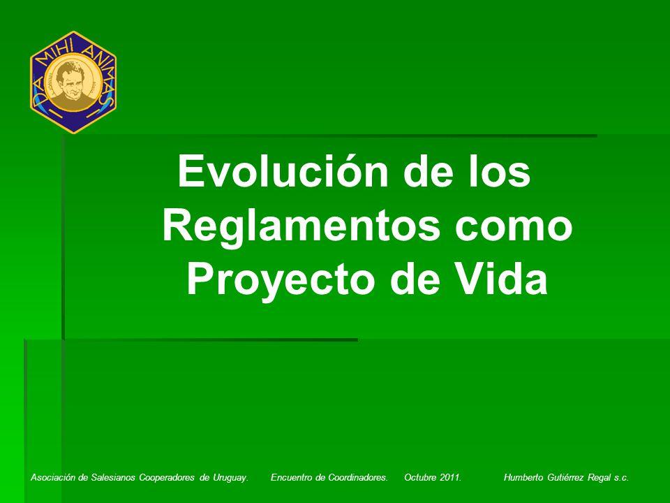 Evolución de los Reglamentos como Proyecto de Vida