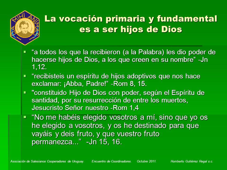 La vocación primaria y fundamental es a ser hijos de Dios