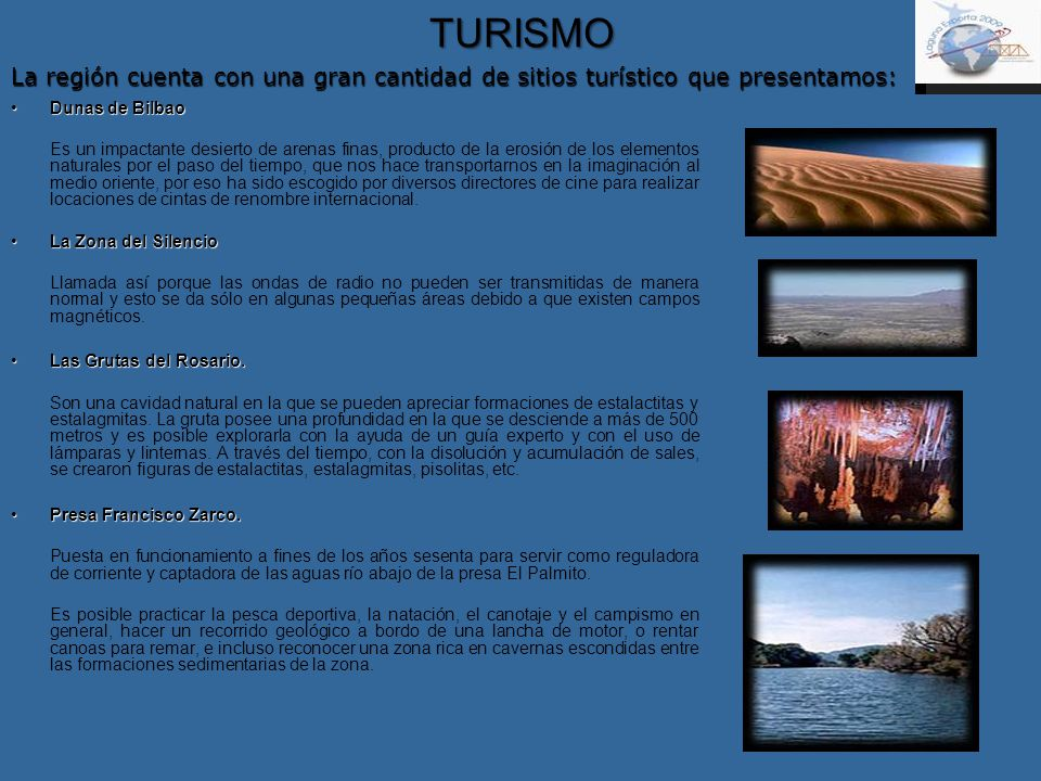TURISMO La región cuenta con una gran cantidad de sitios turístico que presentamos: Dunas de Bilbao.