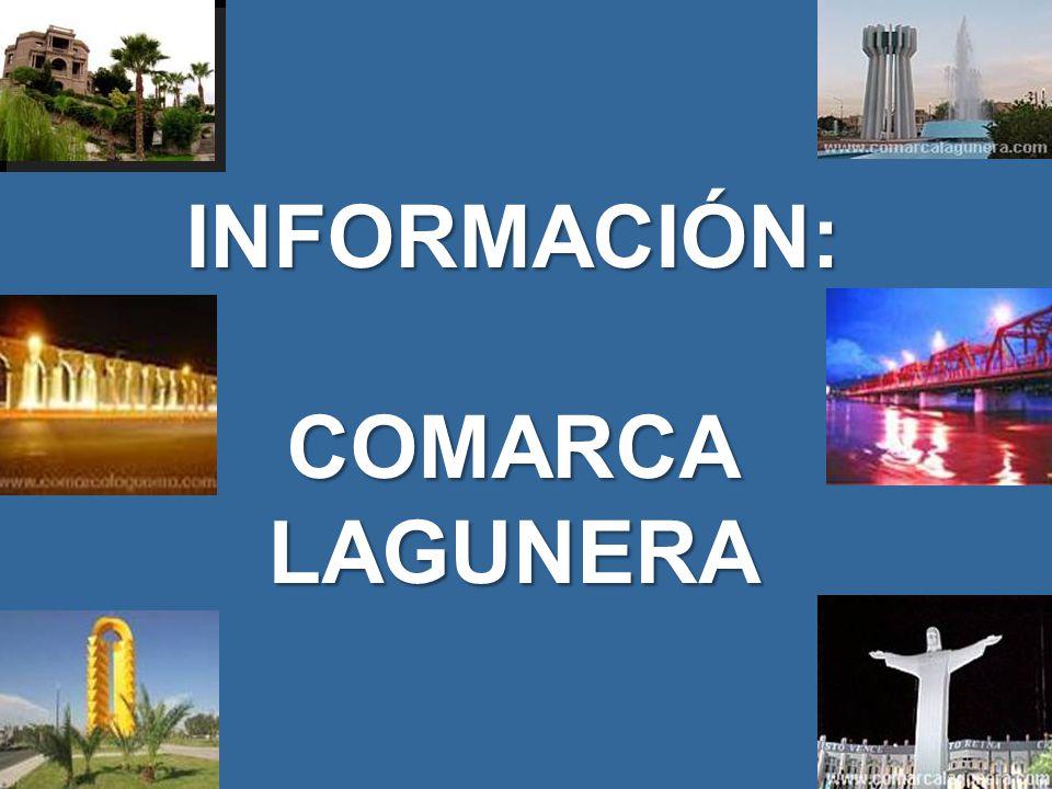 INFORMACIÓN: COMARCA LAGUNERA