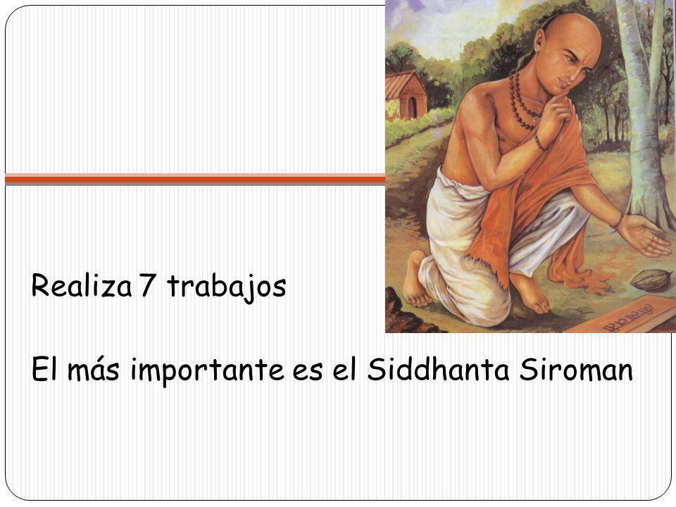 El más importante es el Siddhanta Siroman