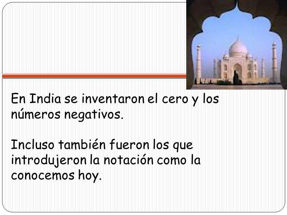 En India se inventaron el cero y los números negativos.