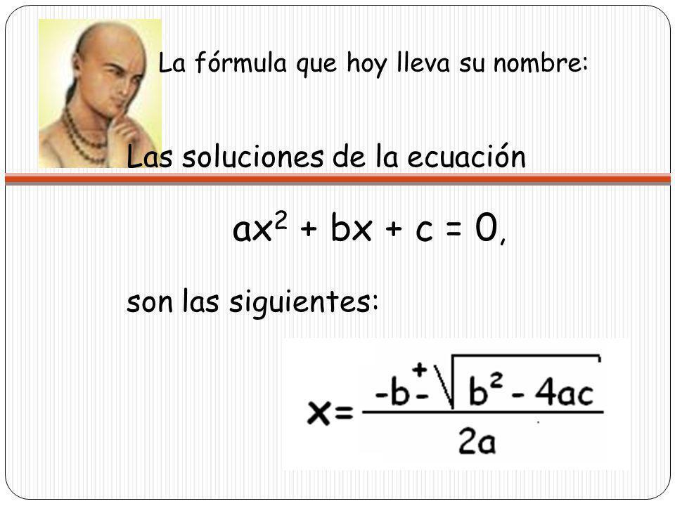 La fórmula que hoy lleva su nombre: