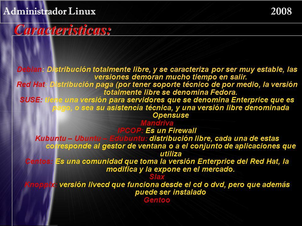 Caracteristicas: Administrador Linux 2008