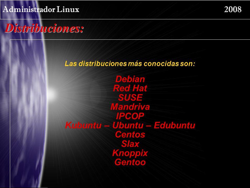 Las distribuciones más conocidas son: Kubuntu – Ubuntu – Edubuntu